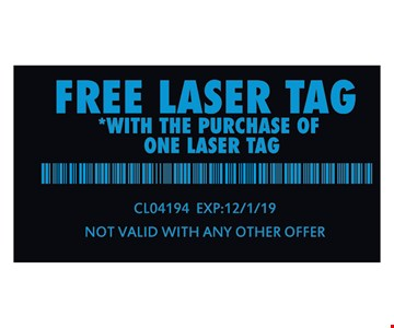 Free laser tag with the purchase of one laser tag. CLO4194 Exp:12/1/19. Not valid with any other offer.