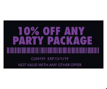 10% off any party package. CLO4191 Exp: 12/1/19. Not valid with any other offer.