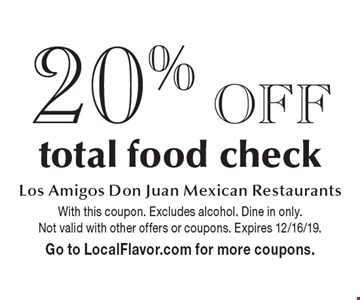 20% off total food check. With this coupon. Excludes alcohol. Dine in only.