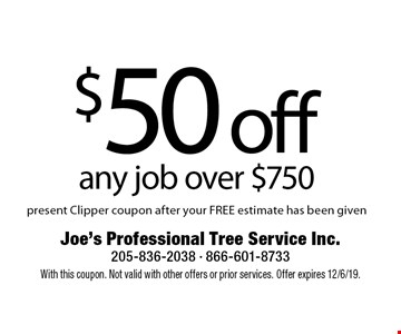 $50 off any job over $750 present Clipper coupon after your FREE estimate has been given. With this coupon. Not valid with other offers or prior services. Offer expires 12/6/19.