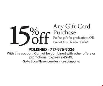 15% off Any Gift Card Purchase. Perfect gift for graduations OR End of Year Teacher Gifts! With this coupon. Cannot be combined with other offers or promotions. Expires 9-27-19. Go to LocalFlavor.com for more coupons.