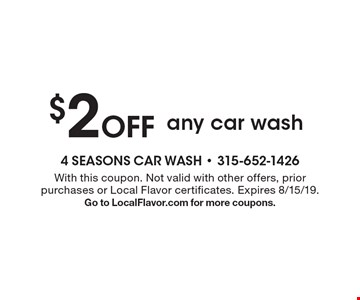 $2 Off any car wash. With this coupon. Not valid with other offers, prior purchases or Local Flavor certificates. Expires 8/15/19.Go to LocalFlavor.com for more coupons.