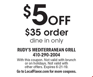 $5Off $35 order dine in only. With this coupon. Not valid with brunch or on holidays. Not valid with other offers. Expires 6-21-19.Go to LocalFlavor.com for more coupons.