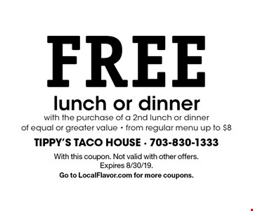 FREE lunch or dinner with the purchase of a 2nd lunch or dinner of equal or greater value from regular menu (up to $8). With this coupon. Not valid with other offers. Expires 8/30/19. Go to LocalFlavor.com for more coupons.