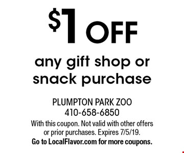 $1 OFF any gift shop or snack purchase. With this coupon. Not valid with other offers or prior purchases. Expires 7/5/19. Go to LocalFlavor.com for more coupons.