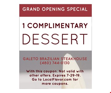 1 Complimentary Dessert with this coupon. Not valid with other offers. Expires 7/29/19.