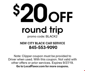 $20 Off round trip promo code: BLACK2. Note: Clipper coupon must be provided to Driver when used. With this coupon. Not valid with other offers or prior services. Expires 9/27/19. Go to LocalFlavor.com for more coupons.