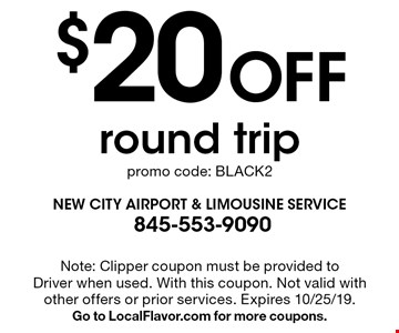 $20 Off round trippromo code: BLACK2. Note: Clipper coupon must be provided to Driver when used. With this coupon. Not valid with other offers or prior services. Expires 10/25/19. Go to LocalFlavor.com for more coupons.