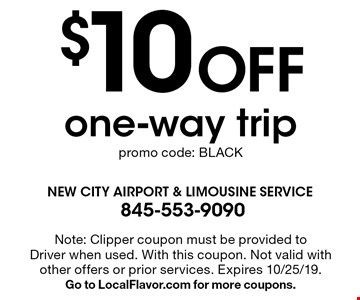$10 Off one-way trip promo code: BLACK. Note: Clipper coupon must be provided to Driver when used. With this coupon. Not valid with other offers or prior services. Expires 10/25/19. Go to LocalFlavor.com for more coupons.