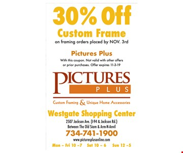 30% off custom frame on framing orders placed by NOV. 3rd. With this coupon. Not valid with other offers or prior purchases. Offer expires 11-3-19.