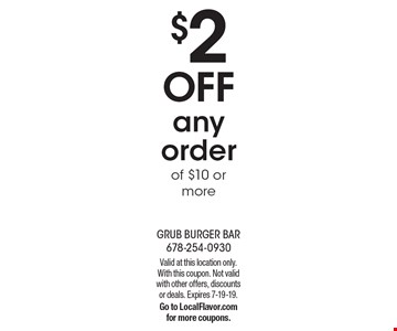 $2 off any order of $10 or more. Valid at this location only.With this coupon. Not valid with other offers, discounts or deals. Expires 7-19-19. Go to LocalFlavor.com for more coupons.