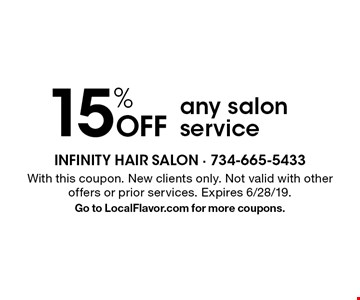 15% Off any salon service. With this coupon. New clients only. Not valid with other offers or prior services. Expires 6/28/19. Go to LocalFlavor.com for more coupons.