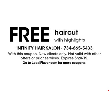 FREE haircut with highlights. With this coupon. New clients only. Not valid with other offers or prior services. Expires 6/28/19. Go to LocalFlavor.com for more coupons.