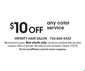 $10 Off any color service. Must present coupon. New clients only. Cannot be combined with any other coupons, offers or specials. Not valid on prior purchases. Expires 11/8/19. Go to LocalFlavor.com for more coupons.