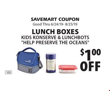 $1.00Off Lunch BoxesKids Konserve & Lunchbots