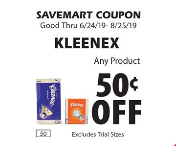 50¢ Off Kleenex Any Product. SAVEMART COUPON. Good Thru 6/24/19- 8/25/19
