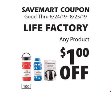 $1.00 Off Life Factory Any Product. SAVEMART COUPON Good Thru 6/24/19- 8/25/19