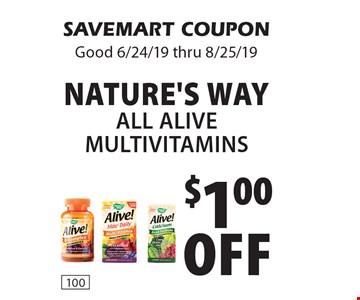 $1.00 Off Nature's Way All Alive Multivitamins. SAVEMART COUPON. Good 6/24/19 thru 8/25/19