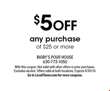 $5 OFF any purchase of $25 or more. With this coupon. Not valid with other offers or prior purchases. Excludes alcohol. Offers valid at both locations. Expires 8/30/19. Go to LocalFlavor.com for more coupons.