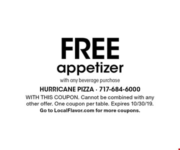 Free appetizer with any beverage purchase. With this coupon. Cannot be combined with any other offer. One coupon per table. Expires 10/30/19. Go to LocalFlavor.com for more coupons.