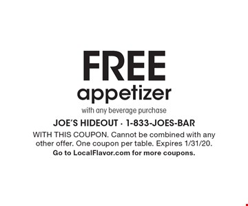 Free appetizer with any beverage purchase. With this coupon. Cannot be combined with any other offer. One coupon per table. Expires 1/31/20.Go to LocalFlavor.com for more coupons.