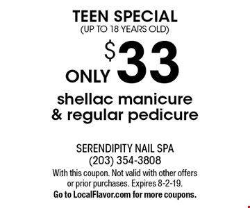 TEEN SPECIAL (up to 18 yEARS old) ONLY $33 shellac manicure & regular pedicure. With this coupon. Not valid with other offers or prior purchases. Expires 8-2-19.Go to LocalFlavor.com for more coupons.