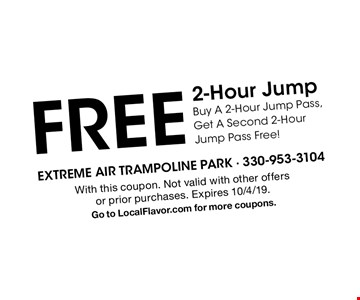 free 2-Hour Jump Buy A 2-Hour Jump Pass, Get A Second 2-Hour Jump Pass Free!. With this coupon. Not valid with other offers or prior purchases. Expires 10/4/19.Go to LocalFlavor.com for more coupons.