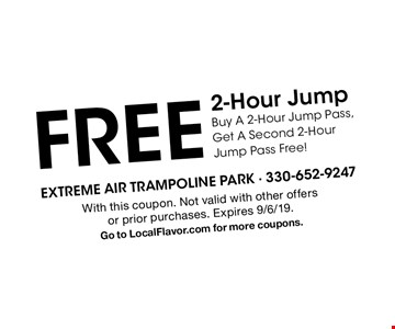 free 2-Hour Jump Buy A 2-Hour Jump Pass, Get A Second 2-Hour Jump Pass Free!. With this coupon. Not valid with other offers or prior purchases. Expires 9/6/19.Go to LocalFlavor.com for more coupons.