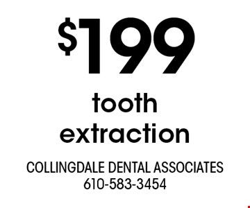 $199 tooth extraction. With this ad. Offers cannot be combined with other promotions or discounts. Offers expire 7/31/19.