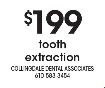 $199 tooth extraction. With this ad. Offers cannot be combined with other promotions or discounts. Offers expire 8/31/19.
