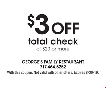 $3 off total check of $20 or more . With this coupon. Not valid with other offers. Expires 8/30/19.