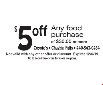 $5 off Any food purchase of $30.00 or more. Not valid with any other offer or discount. Expires 12/6/19. Go to LocalFlavor.com for more coupons.