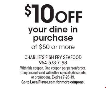 $10 OFF your dine in purchase of $50 or more. With this coupon. One coupon per person/order. Coupons not valid with other specials,discounts or promotions. Expires 7-26-19. Go to LocalFlavor.com for more coupons.