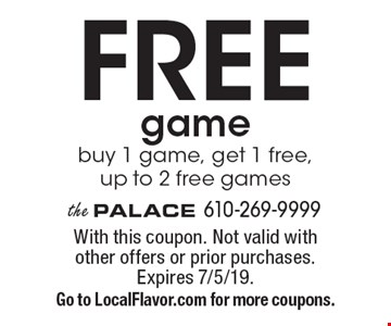 Free game. Buy 1 game, get 1 free, up to 2 free games. With this coupon. Not valid with other offers or prior purchases. Expires 7/5/19. Go to LocalFlavor.com for more coupons.