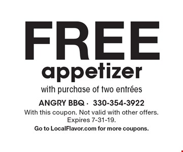 FREE appetizer with purchase of two entrees. With this coupon. Not valid with other offers. Expires 7-31-19.Go to LocalFlavor.com for more coupons.