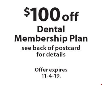 $100 off Dental Membership Plan. Offer expires 11-4-19.
