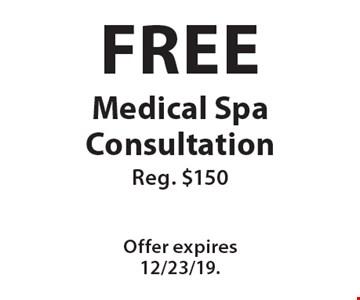 Free Medical Spa Consultation. Reg. $150. Offer expires 12/23/19.