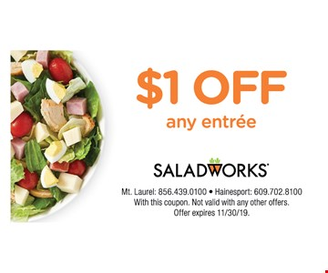 $1 OFF Any Entreeith this coupon. Not valid with any other offers. Offer expires11/30/19.