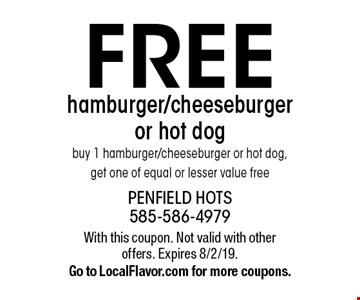 FREE hamburger/cheeseburger or hot dog. Buy 1 hamburger/cheeseburger or hot dog, get one of equal or lesser value free. With this coupon. Not valid with other offers. Expires 8/2/19. Go to LocalFlavor.com for more coupons.
