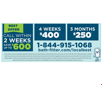 Call Within 2 Weeks Save Up To $600*. 4 WEEKS $400*, 3 MONTHS $250*. Tub-to-shower conversions and fiberglass replacements typically require a two-day installation. 2 Lifetime warranty valid for as long as you own your home. *Offer ends 7/21/19. All offers apply to a complete Bath Fitter system only, and must be presented and used at time of estimate. May not be combined with other offers or applied to previous purchases. Valid only at select Bath Fitter locations. Offers and warranty subject to limitations. Fixtures and features may be different than pictured. Accessories pictured are not included. Plumbing work done by P.U.L.S.E. Plumbing. Jason Haught OH MPL #37445, Jason Haught WV MPL #PL07514, Justin Worthing MI MPL #8112370, WV HIC #WV038808. Each Franchise Independently Owned And Operated By Ohio Bath Solutions, LLC.