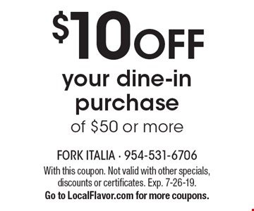 $10 off your dine-in purchase of $50 or more. With this coupon. Not valid with other specials, discounts or certificates. Exp. 7-26-19. Go to LocalFlavor.com for more coupons.