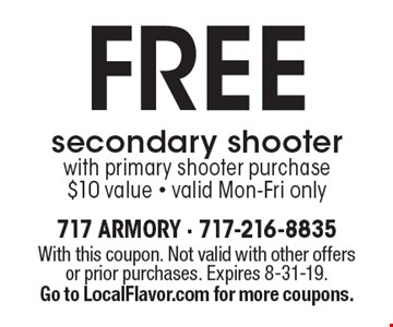 FREE secondary shooter with primary shooter purchase. $10 value. Valid Mon-Fri only. With this coupon. Not valid with other offers or prior purchases. Expires 8-31-19. Go to LocalFlavor.com for more coupons.