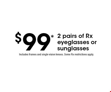 $99* 2 pairs of Rx eyeglasses or sunglasses. Includes frames and single vision lenses. Some Rx restrictions apply. *Valid only at Cohen's Fashion Optical in Sunrise Mall. See store for details. Not valid with other offers, sales, vision plans or packages. Some Rx restrictions apply. Select frames with clear plastic single vision lenses. Must present offer prior to purchase. Expires 7/5/19.
