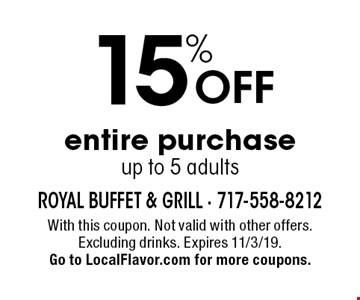 15% Off entire purchaseup to 5 adults. With this coupon. Not valid with other offers. Excluding drinks. Expires 11/3/19. Go to LocalFlavor.com for more coupons.
