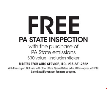 FREE PA STATE INSPECTION with the purchase of PA State emissions. $30 value - includes sticker. With this coupon. Not valid with other offers. Special filters extra. Offer expires 7/31/19. Go to LocalFlavor.com for more coupons.