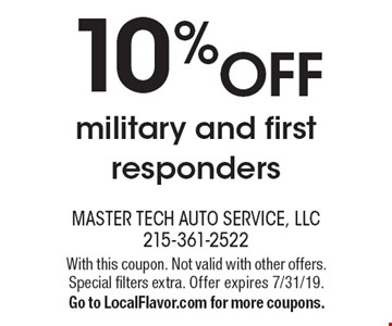 10% off military and first responders. With this coupon. Not valid with other offers. Special filters extra. Offer expires 7/31/19. Go to LocalFlavor.com for more coupons.