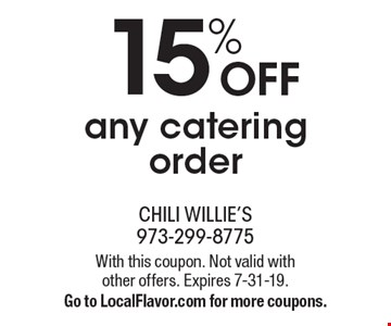 15% OFF any catering order. With this coupon. Not valid with other offers. Expires 7-31-19. Go to LocalFlavor.com for more coupons.