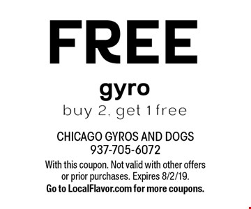 Free gyro. Buy 2, get 1 free. With this coupon. Not valid with other offers or prior purchases. Expires 8/2/19. Go to LocalFlavor.com for more coupons.