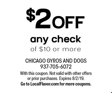 $2 off any check of $10 or more. With this coupon. Not valid with other offers or prior purchases. Expires 8/2/19. Go to LocalFlavor.com for more coupons.