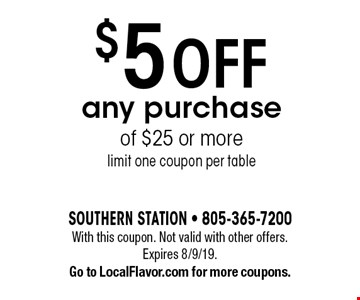 $5 Off any purchase of $25 or more limit one coupon per table. With this coupon. Not valid with other offers. Expires 8/9/19. Go to LocalFlavor.com for more coupons.